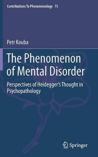 9783319103228: The Phenomenon of Mental Disorder: Perspectives of Heidegger's Thought in Psychopathology (Contributions To Phenomenology)