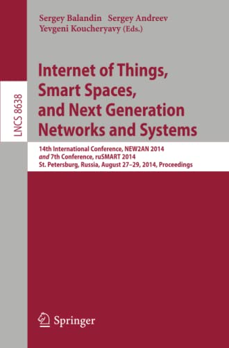 Internet of Things, Smart Spaces, and Next Generation Networks and Systems: Sergey Balandin