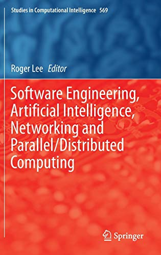 9783319103884: Software Engineering, Artificial Intelligence, Networking and Parallel/Distributed Computing (Studies in Computational Intelligence)