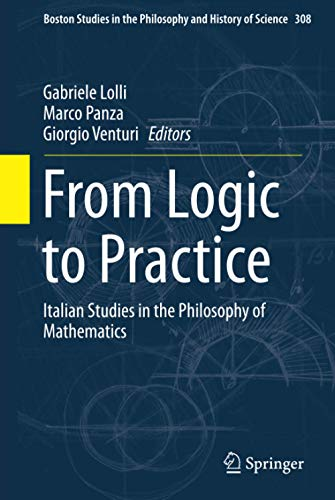 9783319104331: From Logic to Practice: Italian Studies in the Philosophy of Mathematics (Boston Studies in the Philosophy and History of Science)