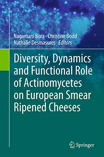 Diversity, Dynamics and Functional role Actinomycetes on European Smear Ripened Cheeses: Nagamani ...