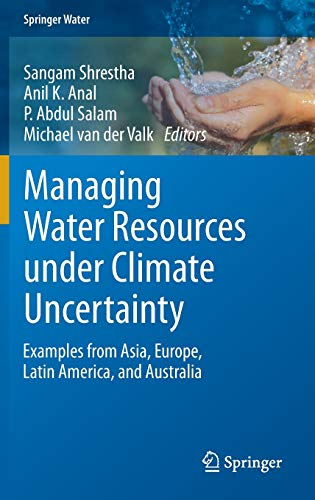 9783319104669: Managing Water Resources under Climate Uncertainty: Examples from Asia, Europe, Latin America, and Australia (Springer Water)