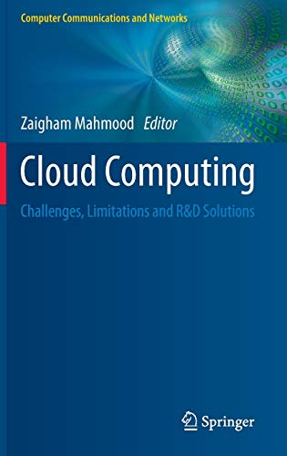 9783319105291: Cloud Computing: Challenges, Limitations and R&D Solutions (Computer Communications and Networks)