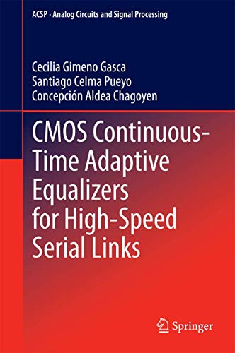 9783319105628: CMOS Continuous-Time Adaptive Equalizers for High-Speed Serial Links (Analog Circuits and Signal Processing)