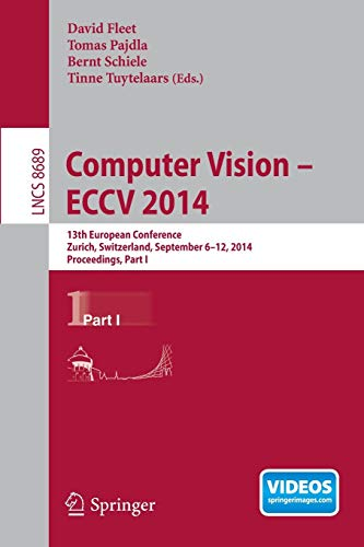 9783319105895: Computer Vision -- ECCV 2014: 13th European Conference, Zurich, Switzerland, September 6-12, 2014, Proceedings, Part I (Lecture Notes in Computer Science)