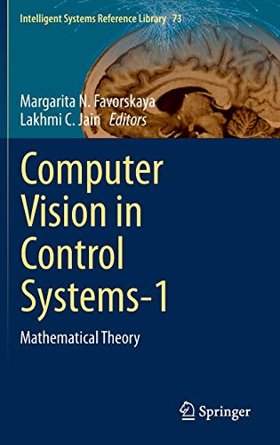 9783319106526: Computer Vision in Control Systems-1: Mathematical Theory (Intelligent Systems Reference Library)