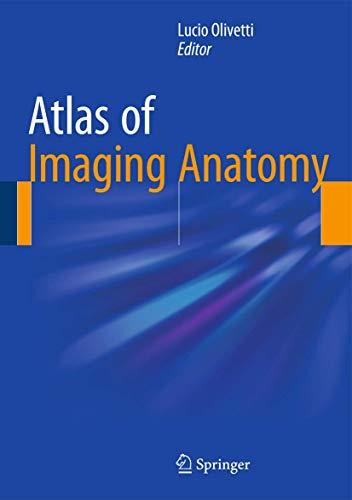 Atlas of Imaging Anatomy: Lucio Olivetti
