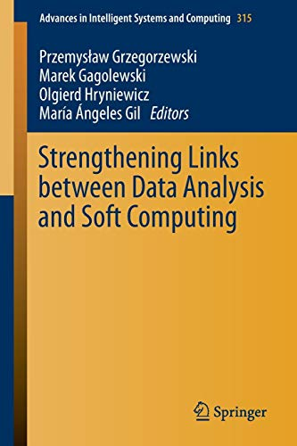 9783319107646: Strengthening Links Between Data Analysis and Soft Computing (Advances in Intelligent Systems and Computing)