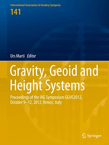 9783319108360: Gravity, Geoid and Height Systems: Proceedings of the IAG Symposium GGHS2012, October 9-12, 2012, Venice, Italy (International Association of Geodesy Symposia)
