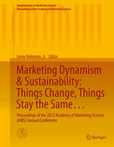 Marketing Dynamism & Sustainability: Things Change, Things Stay the Same.: Leroy Robinson