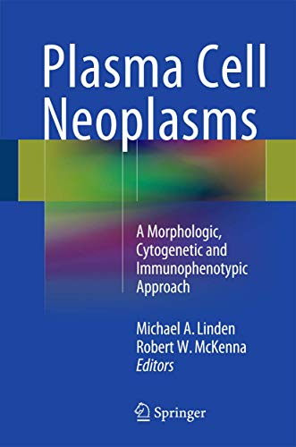Plasma Cell Neoplasms: A Morphologic, Cytogenetic and Immunophenotypic Approach: MICHAEL A. LINDEN