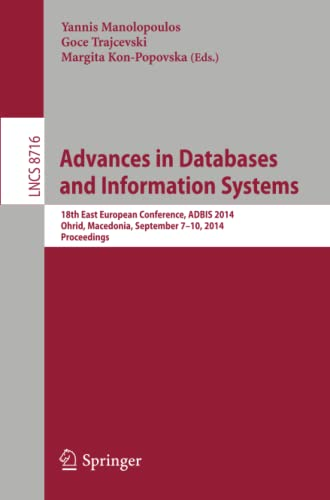 9783319109329: Advances in Databases and Information Systems: 18th East European Conference, ADBIS 2014, Ohrid, Macedonia, September 7-10, 2014. Proceedings (Lecture Notes in Computer Science)