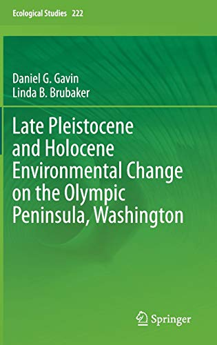 Late Pleistocene and Holocene Environmental Change on the Olympic Peninsula, Washington: Daniel ...