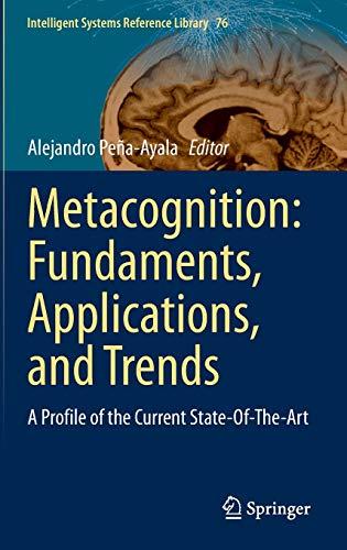 Metacognition: Fundaments, Applications, and Trends: Alejandro Peña Ayala