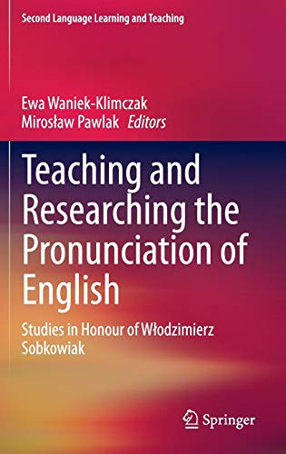 9783319110912: Teaching and Researching the Pronunciation of English: Studies in Honour of Włodzimierz Sobkowiak (Second Language Learning and Teaching)