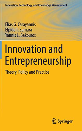 Innovation and Entrepreneurship: Theory, Policy and Practice (Innovation, Technology, and Knowledge...