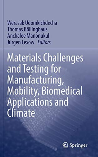 9783319113395: Materials Challenges and Testing for Manufacturing, Mobility, Biomedical Applications and Climate