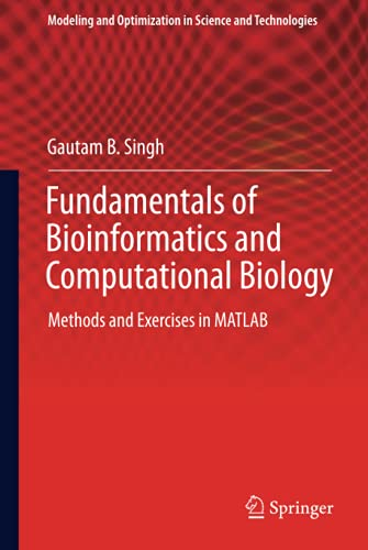 9783319114026: Fundamentals of Bioinformatics and Computational Biology: Methods and Exercises in MATLAB (Modeling and Optimization in Science and Technologies)
