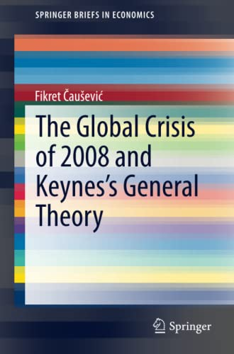 9783319114507: The Global Crisis of 2008 and Keynes's General Theory (SpringerBriefs in Economics)