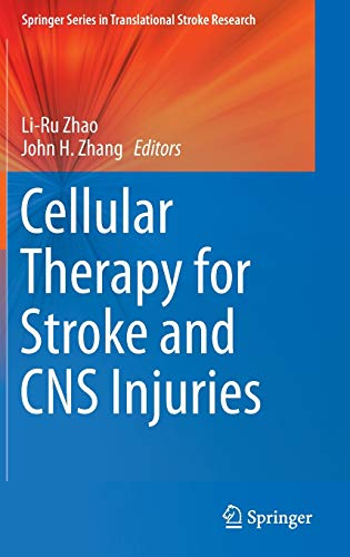 9783319114804: Cellular Therapy for Stroke and CNS Injuries (Springer Series in Translational Stroke Research)