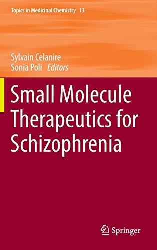 9783319115016: Small Molecule Therapeutics for Schizophrenia (Topics in Medicinal Chemistry)