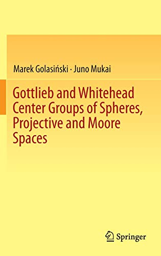 Gottlieb and Whitehead Center Groups of Spheres, Projective and Moore Spaces: Marek Golasinski