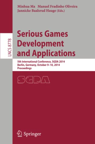 9783319116228: Serious Games Development and Applications: 5th International Conference, SGDA 2014, Berlin, Germany, October 9-10, 2014. Proceedings