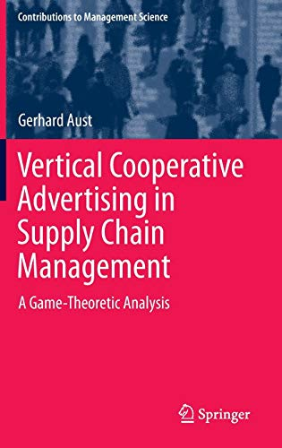 9783319116259: Vertical Cooperative Advertising in Supply Chain Management: A Game-theoretic Analysis