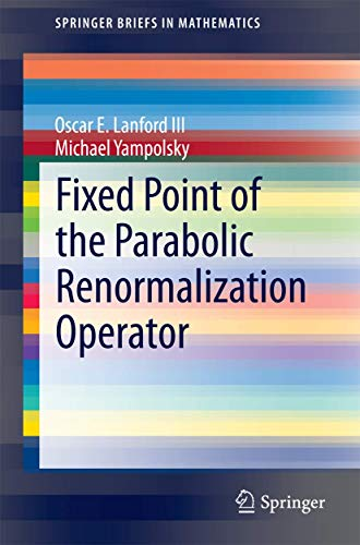 9783319117065: Fixed Point of the Parabolic Renormalization Operator (SpringerBriefs in Mathematics)