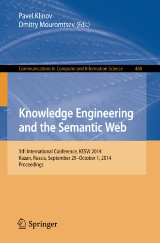 9783319117157: Knowledge Engineering and the Semantic Web: 5th International Conference, KESW 2014, Kazan, Russia, September 29--October 1, 2014. Proceedings (Communications in Computer and Information Science)
