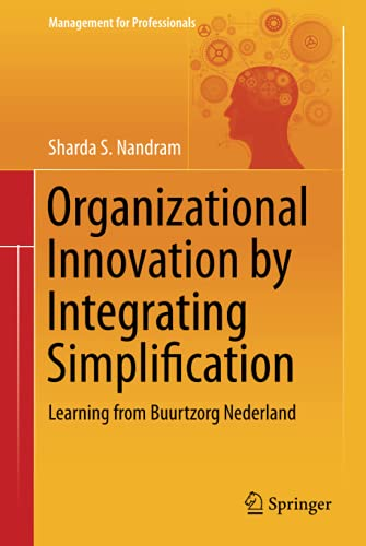 9783319117249: Organizational Innovation by Integrating Simplification: Learning from Buurtzorg Nederland (Management for Professionals)