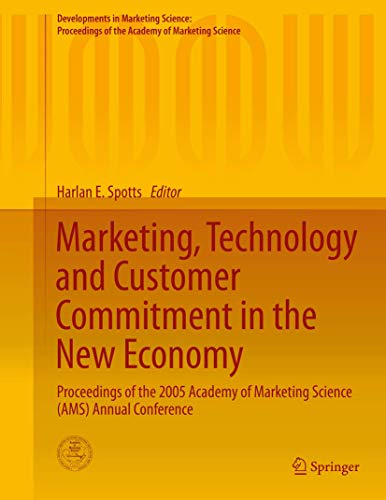 Marketing, Technology and Customer Commitment in the New Economy: Harlan E. Spotts