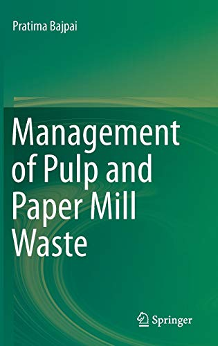 Management of Pulp and Paper Mill Waste: Pratima Bajpai