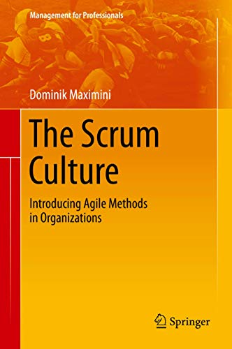 9783319118260: The Scrum Culture: Introducing Agile Methods in Organizations (Management for Professionals)