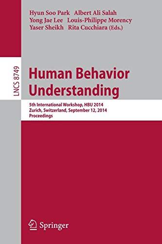 9783319118383: Human Behavior Understanding: 5th International Workshop, HBU 2014, Zurich, Switzerland, September 12, 2014, Proceedings (Lecture Notes in Computer Science)