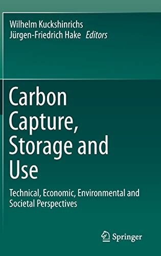 9783319119427: Carbon Capture, Storage and Use: Technical, Economic, Environmental and Societal Perspectives