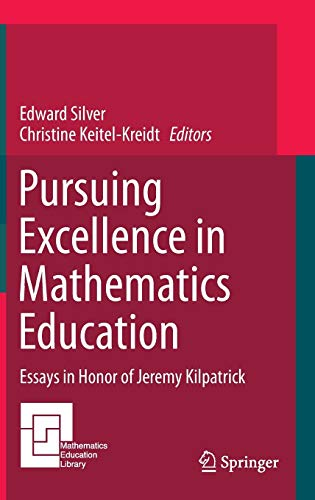 9783319119519: Pursuing Excellence in Mathematics Education: Essays in Honor of Jeremy Kilpatrick (Mathematics Education Library)