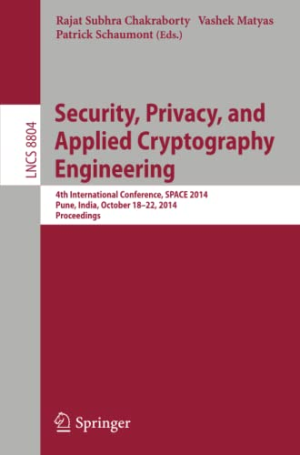 Security, Privacy, and Applied Cryptography Engineering: Rajat Subhra Chakraborty