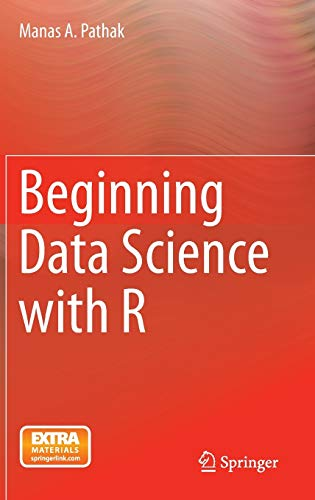 Beginning Data Science with R: Manas A. Pathak
