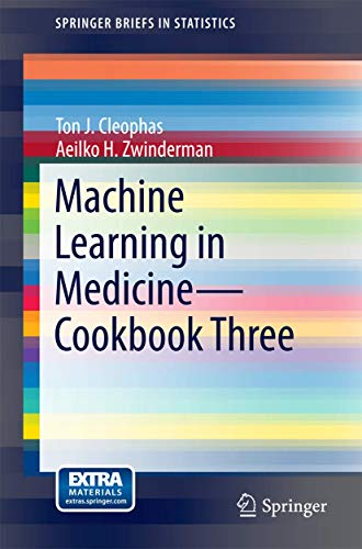 Machine Learning in Medicine - Cookbook Three: Ton J. Cleophas