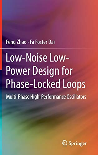 Low-Noise Low-Power Design for Phase-Locked Loops: Feng Zhao
