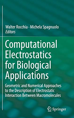 9783319122106: Computational Electrostatics for Biological Applications: Geometric and Numerical Approaches to the Description of Electrostatic Interaction Between Macromolecules