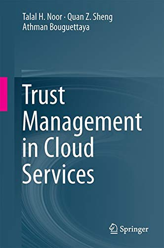 Trust Management in Cloud Services: Talal H. Noor