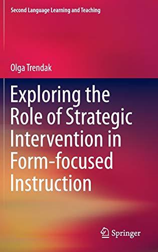 Exploring the Role of Strategic Intervention in Form-focused Instruction: Olga Trendak