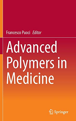 Advanced Polymers in Medicine: Francesco Puoci