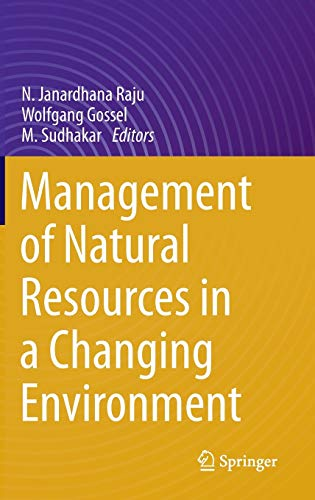 Management of Natural Resources in a Changing: N. Janardhana Raju,