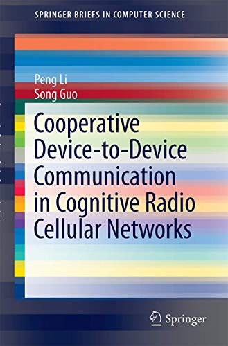 Cooperative Device-to-Device Communication in Cognitive Radio Cellular Networks: Peng Li
