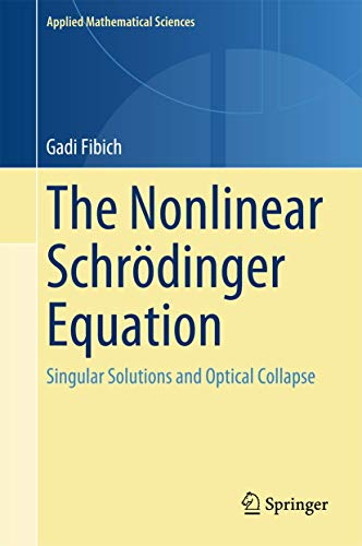9783319127477: The Nonlinear Schrödinger Equation: Singular Solutions and Optical Collapse (Applied Mathematical Sciences)