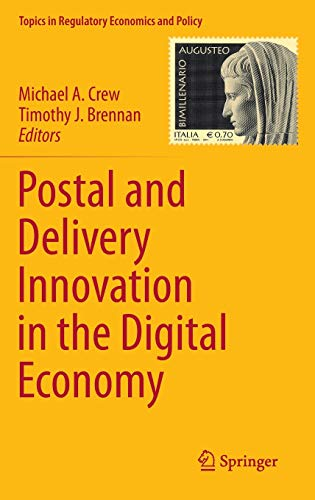 Postal and Delivery Innovation in the Digital Economy: Michael A. Crew