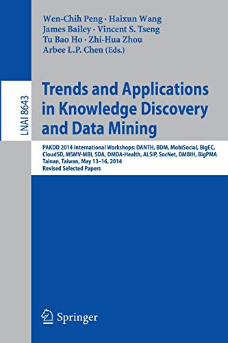 9783319131856: Trends and Applications in Knowledge Discovery and Data Mining: PAKDD 2014 International Workshops: DANTH, BDM, MobiSocial, BigEC, CloudSD, MSMV-MBI, ... / Lecture Notes in Artificial Intelligence)
